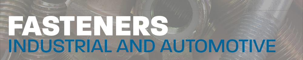 Fasteners for industrial and automotive